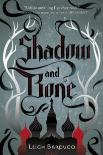 BOOK REVIEW – Shadow and Bone (The Grisha #1) by Leigh Bardugo