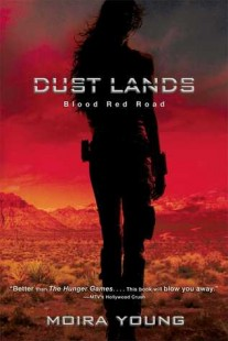 BOOK REVIEW – Blood Red Road (Dust Lands Trilogy #1) by Moira Young