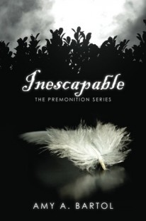 BOOK REVIEW – Inescapable (The Premonition #1) by Amy A. Bartol