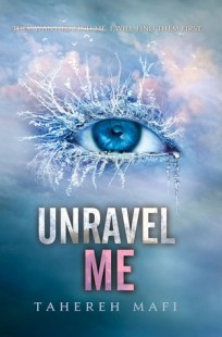 BOOK REVIEW – Unravel Me (Shatter Me #2) by Tahereh Mafi