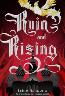 BOOK REVIEW – Ruin and Rising (The Grisha #3) by Leigh Bardugo