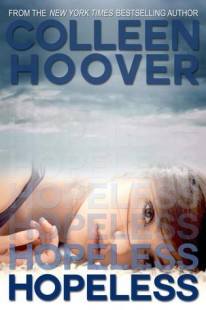 BOOK REVIEW – Hopeless (Hopeless #1) by Colleen Hoover
