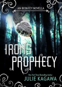 BOOK REVIEW – Iron's Prophecy (The Iron Fey #4.5) by Julie Kagawa