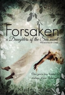 BOOK REVIEW – Forsaken (Daughters of the Sea #1) by Kristen Day