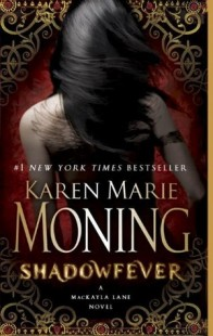 BOOK REVIEW – Shadowfever (Fever #5) by Karen Marie Moning