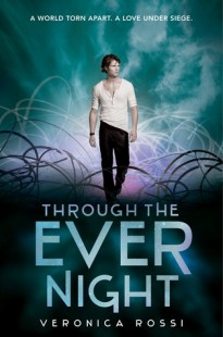 BOOK REVIEW – Through the Ever Night (Under the Never Sky #2) by Veronica Rossi