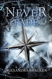 BOOK REVIEW – Never Fade (The Darkest Minds #2) by Alexandra Bracken