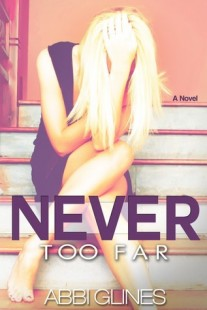 BOOK REVIEW – Never Too Far (Rosemary Beach #2) by Abbi Glines