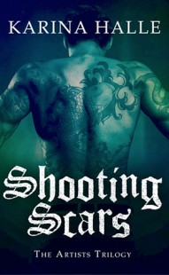 BOOK REVIEW – Shooting Scars (The Artist's Trilogy #2) by Karina Halle