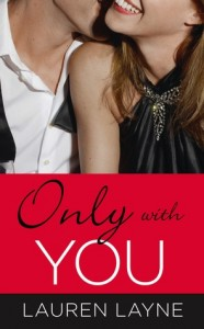 BOOK REVIEW – Only With You (The Best Mistake #1) by Lauren Layne