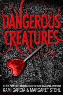 BOOK REVIEW – Dangerous Creatures (Dangerous Creatures #1) by Kami Garcia & Margaret Stohl
