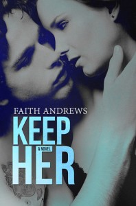 BOOK REVIEW: Keep Her (Grayson Sibling #2) by Faith Andrews