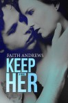Keep Me by Faith Andrews