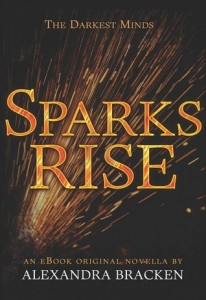 BOOK REVIEW: Sparks Rise (The Darkest Minds #2.5) by Alexandra Bracken