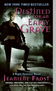 BOOK REVIEW – Destined for an Early Grave (Night Huntress #4) by Jeaniene Frost