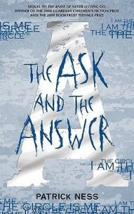 BOOK REVIEW – The Ask and the Answer (Chaos Walking #2) by Patrick Ness