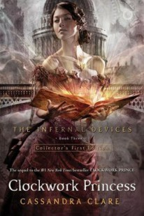 BOOK REVIEW – Clockwork Princess (The Infernal Devices #3) by Cassandra Clare