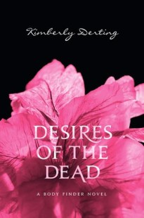 BOOK REVIEW – Desires of the Dead (The Body Finder #2) by Kimberly Derting