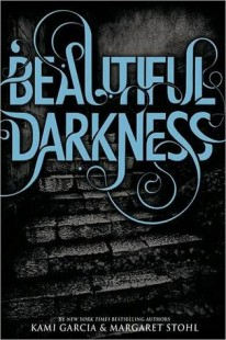 BOOK REVIEW – Beautiful Darkness (Caster Chronicles #2) by Kami Garcia & Margaret Stohl