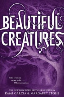 BOOK REVIEW – Beautiful Creatures (Caster Chronicles #1) by Kami Garcia & Margaret Stohl