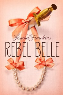 BOOK REVIEW – Rebel Belle (Rebel Belle #1) by Rachel Hawkins
