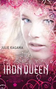 BOOK REVIEW – The Iron Queen (The Iron Fey #3) by Julie Kagawa