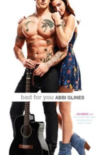 BOOK REVIEW – Bad for You (Sea Breeze #7) by Abbi Glines
