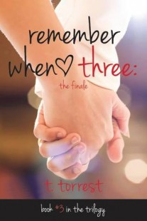 BOOK REVIEW – Remember When 3: The Finale (Remember Trilogy #3) by T. Torrest
