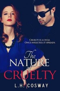 BOOK REVIEW – The Nature Of Cruelty by L.H. Cosway