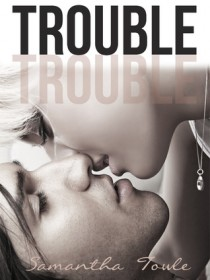 BOOK REVIEW – Trouble by Samantha Towle