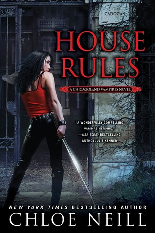 House Rules A Chicagoland Vampires Novel by Chloe Neill