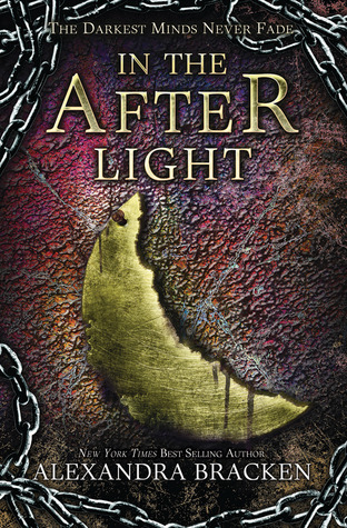 The Darkest Minds Never Fade:  In The Afterlight by Alexandra Bracken