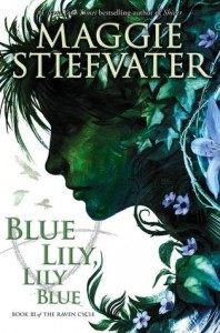 BOOK REVIEW: Blue Lily, Lily Blue (The Raven Cycle #3) by Maggie Stiefvater