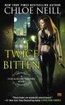 Twice Bitten A Chicagoland Vampires Novel by Chloe Neill