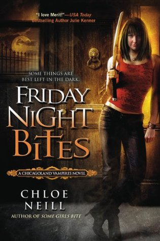 Friday Night Bites A Chicagoland Vampires by Chloe Neill