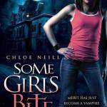 Some Girls Bite A Chicagoland Vampires Novel Chloe Neill