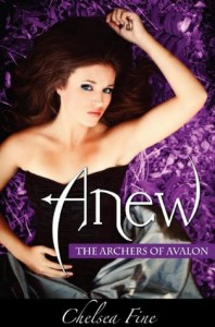 BOOK REVIEW – Anew (The Archers of Avalon #1) by Chelsea Fine