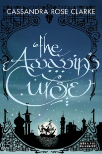 BOOK REVIEW : The Assassin's Curse (The Assassin's Curse #1) by Cassandra Rose Clarke