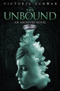 BOOK REVIEW: The Unbound (The Archived #2) by Victoria Schwab