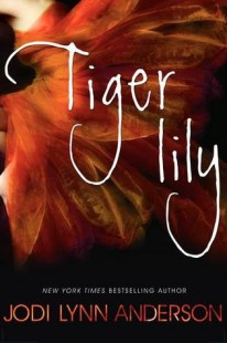 BOOK REVIEW : Tiger Lily by Jodi Lynn Anderson