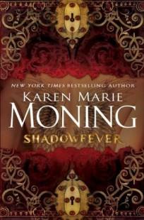 BOOK REVIEW – Shadowfever (Fever #5) by Karen Marie Moning