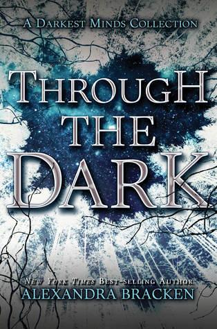 through the dark darkest minds alexandra bracken