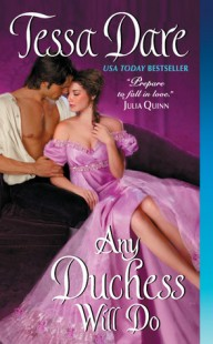 BOOK REVIEW – Any Duchess Will Do (Spindle Cove #4) by Tessa Dare