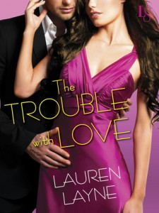 BOOK REVIEW: The Trouble with Love (Sex, Love & Stiletto #4) by Lauren Layne