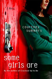 courtney summers some girls are