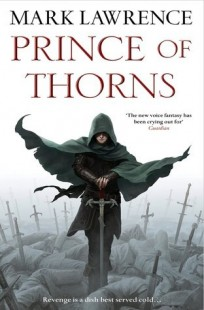 BOOK REVIEW – Prince of Thorns (The Broken Empire #1) by Mark Lawrence