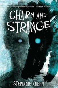 BOOK REVIEW – Charm and Strange by Stephanie Kuehn