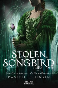 BOOK REVIEW – Stolent Songbird (The Malediction Trilogy #1) by Danielle L. Jensen