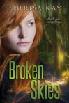 Broken Skies theresa kay