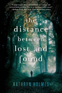 BOOK REVIEW –  The Distance Between Lost and Found by Kathryn Holmes